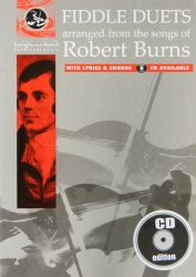 fiddle duets-arranged from the songs of Robert Burns.A lovely book of tunes and songs by the great man himself. CD included
