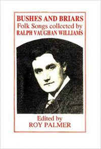 Bushes and Briars-Folk Songs Collected by R.Vaughan Williams