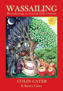Wassailing: Reawakening an Ancient Folk Custom