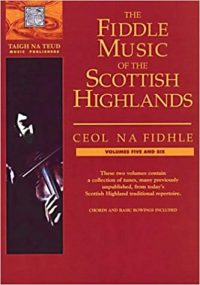 The Fiddle Music of the Scottish Highlands Volumes 5 and 6