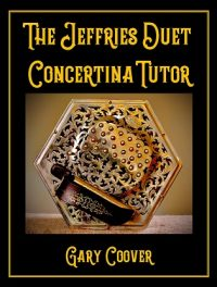The Jeffries Duet Concertina Tutor By Gary Coover