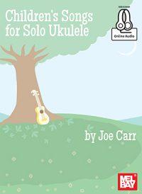 Children's Songs for Solo Ukulele