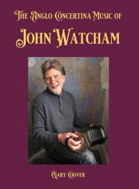 The Anglo Concertina Music of John Watcham