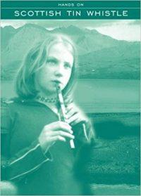 Hands on Scottish Tin Whistle