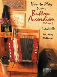 How To Play Diatonic Button Accordion Vol 1